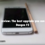 Doogee F3 Pro review: The best upgrade you can hope for after Doogee F3