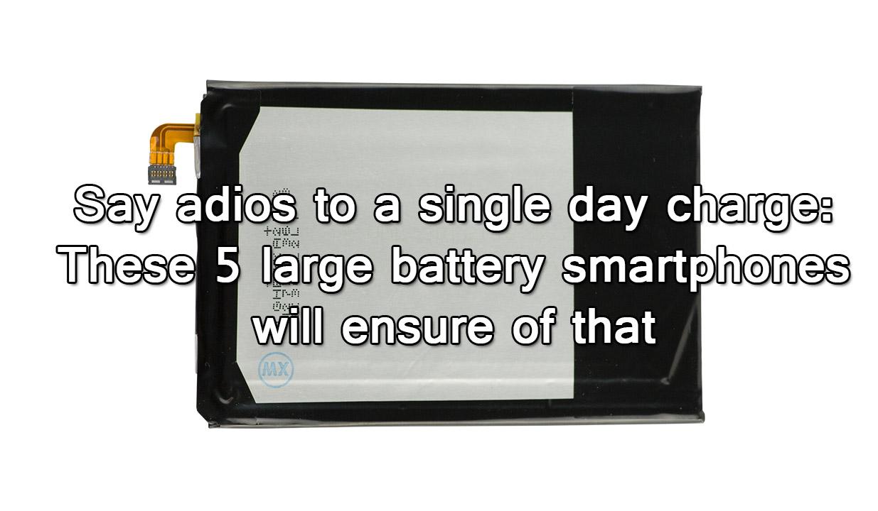 5 battery smartphones