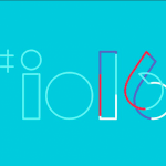 Google I/O 2016: Here are the things that you should get excited for