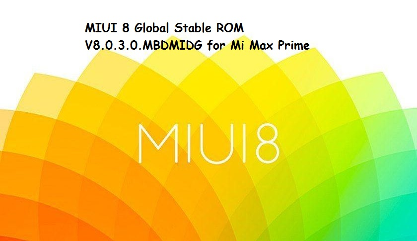 MIUI 8 Global Stable V8.0.3.0.MBDMIDG