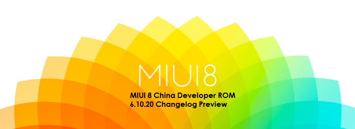 MIUI 8 China Developer ROM 6 10 20 Changelog Preview