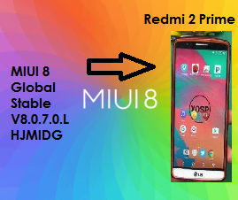 MIUI 8 Global Stable V8.0.7.0.LHJMIDG Redmi 2 Prime