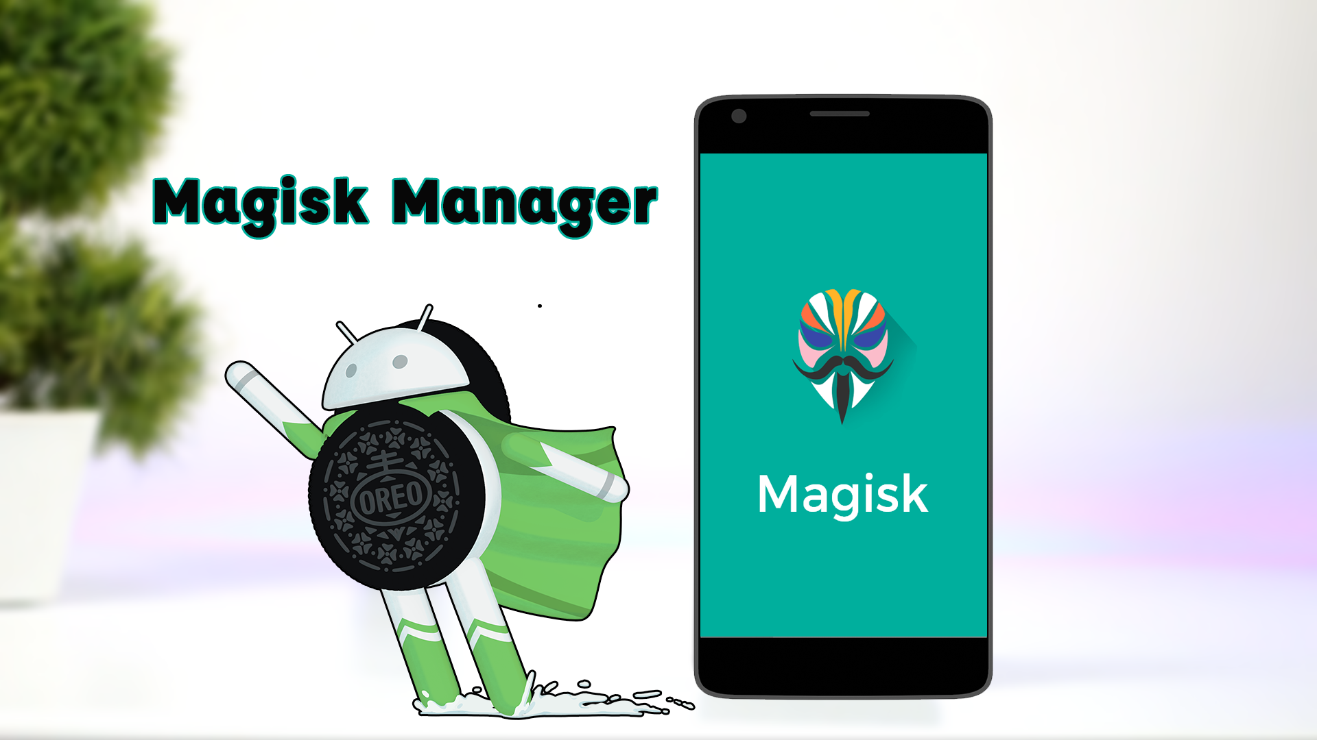 Magisk Manager Safest Way To Root And Install Mods On
