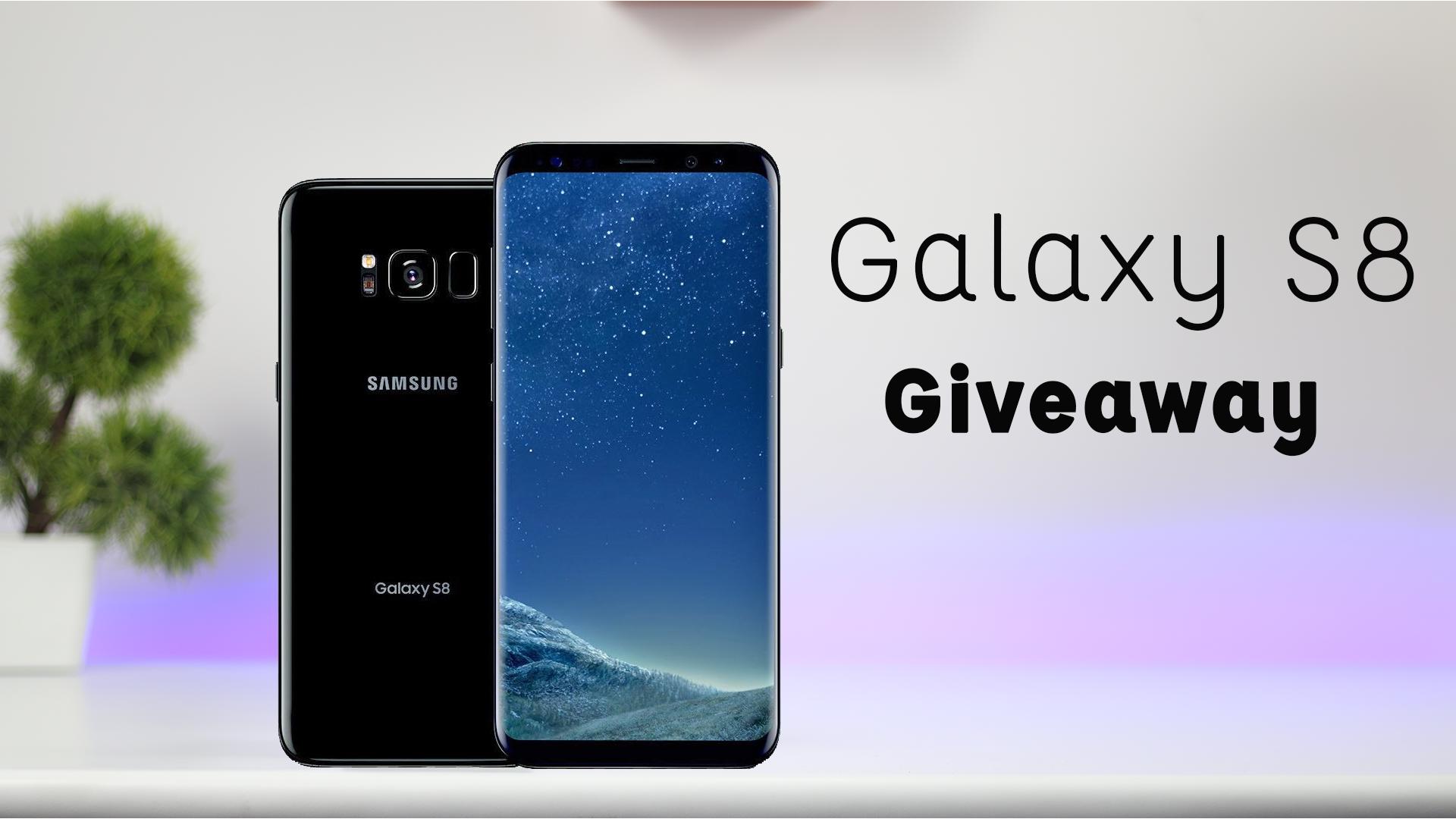 Samsung Galaxy S8 Mega Giveaway