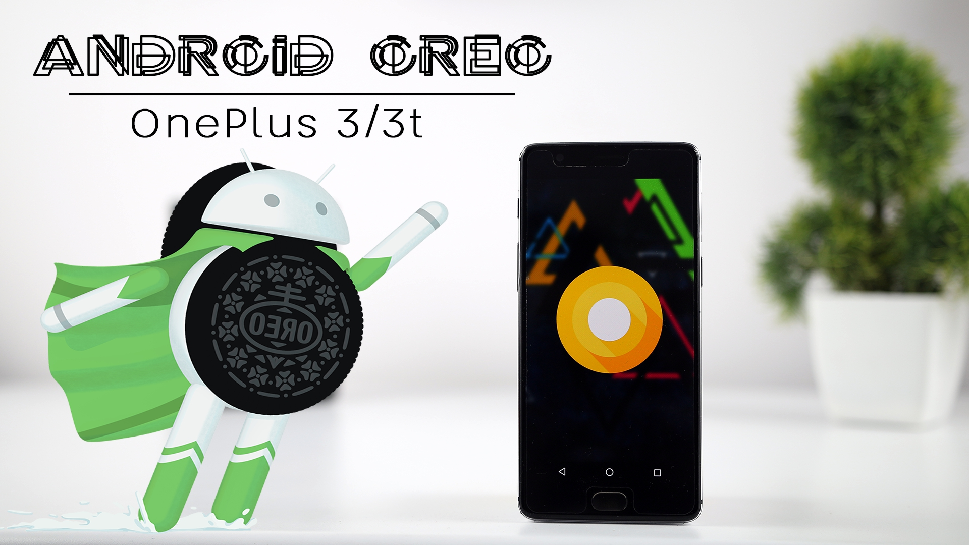 Official Oxygen OS Android Oreo 8.0 For OnePlus 3/