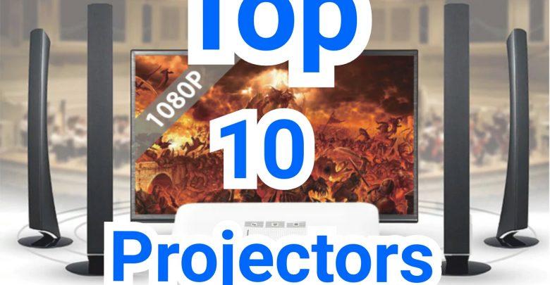 Top 10 Projectors 2018 (Early)