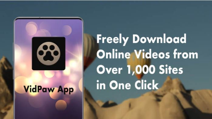 VidPaw App - The Best Video Downloader Software for Android